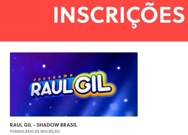 inscrições programa Raul Gil